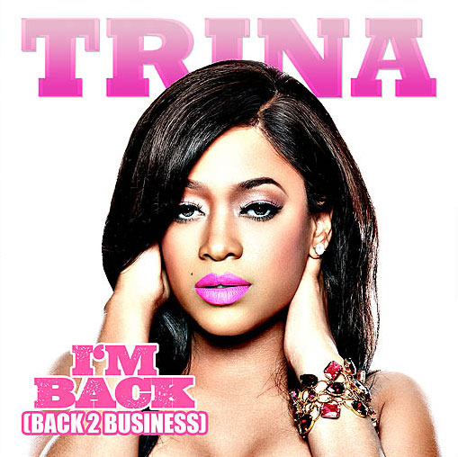 Photo of Trina Im Back 2 Business