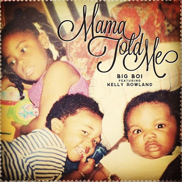 Big Boi ft Kelly Rowland - Mama Told Me music song