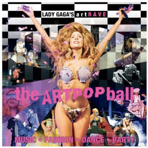 Lady Gaga artRAVE Tour Dates