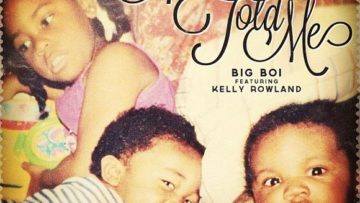 Big Boi ft Kelly Rowland – Mama Told Me music song