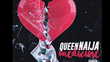 Queen Naija – Medicine (Audio)